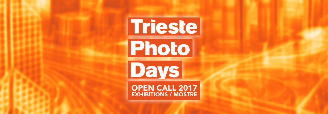 Open Call Trieste Photo Days 2017: progetti espositivi